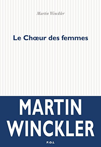Le Chœur des femmes (FICTION) eBook: Winckler, Martin: Amazon.fr