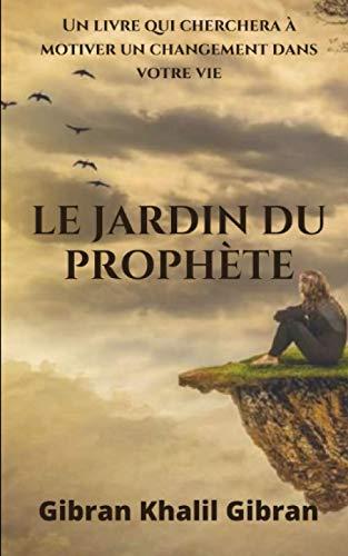 Le jardin du prophète de Gibran Khalil Gibran: Un livre qui cherchera à motiver un changement dans votre vie
