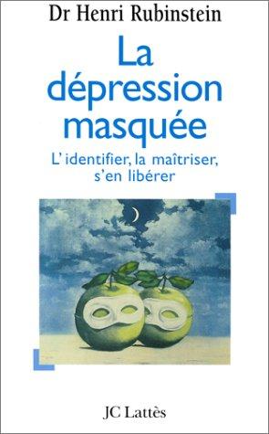 Depressão mascarada: identifique-a, controle-a, liberte-se dela