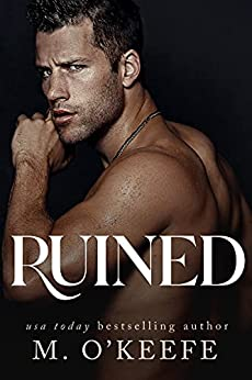 Ruined by [M. O'Keefe]