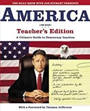 The Daily Show with Jon Stewart Presents America (The Book) Teacher's Edition Publisher: Grand Central Publishing; Tch edition