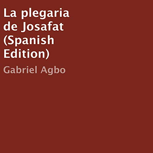 "La plegaria de Josafat [Prayer of Jehoshaphat: ""O Our God, Won't You Stop Them?""] cover art"