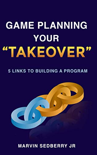 Game Planning Your 'Takeover': 5 Links To Building A Program