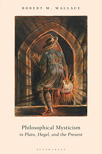 Philosophical Mysticism in Plato, Hegel, and the Present (English Edition)