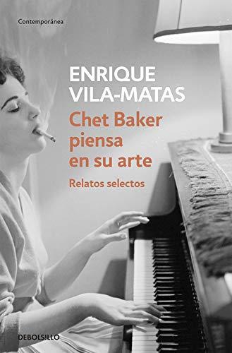 Chet Baker piensa en su arte : relatos selectos (Contemporánea)