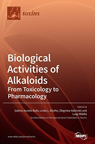 Biological Activities of Alkaloids: From Toxicology to Pharmacology