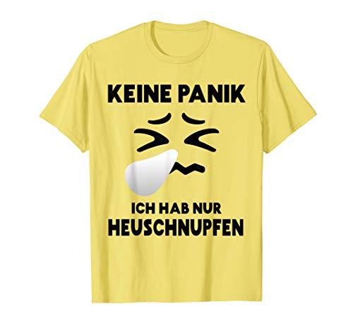 Keine Panik Ich habe nur Heuschnupfen Allergie Viren Kostüm T-Shirt