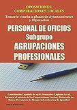 OPOSICIONES CORPORACIONES LOCALES Temario común a plazas de Ayuntamientos y Diputación PERSONAL DE OFICIOS Subgrupo AGRUPACIONES PROFESIONALES