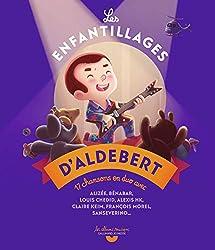 Les enfantillages d\'Aldebert - livre + CD - Dès 5 ans