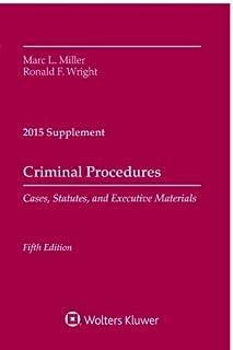 Criminal Procedures: Cases, Statutes, and Executive Materials 2015 Supplement
