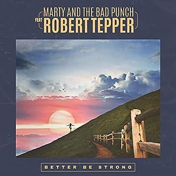 Better Be Strong (Robert Tepper Version)