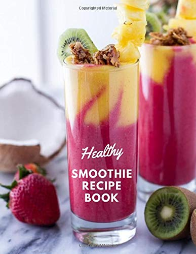 Healthy Smoothie Recipe Book: Ultimate Ruled Smoothie Recipe Journal Notebook Write-In Large Print 8