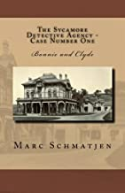 The Sycamore Detective Agency - Case Number One: Bonnie and Clyde (Volume 1) by Marc Schmatjen (2014-10-06)