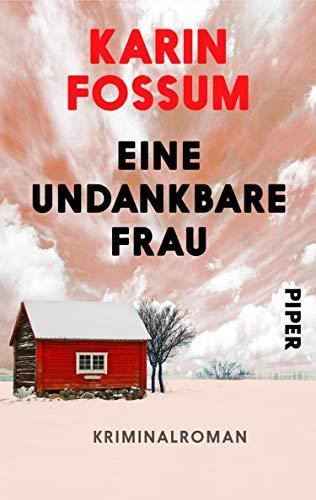 Buchseite und Rezensionen zu 'Eine undankbare Frau: Kriminalroman (Konrad Sejer 10)' von Karin Fossum