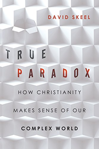True Paradox: How Christianity Makes Sense of Our Complex World (Veritas Books)