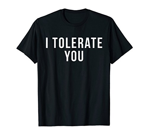 i tolerate you shirt Funny Valentines day shirts