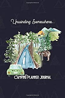 Camping Planner Journal, Unwinding Somewhere, Never Stop Exploring: Camp Outdoor Guide, Camper's Logbook with Calendar (20...