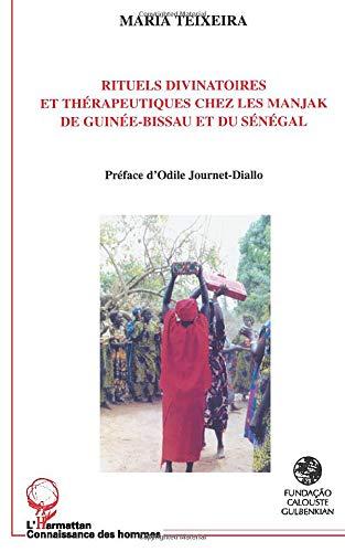 RITUELS DIVINATOIRES ET THÉRAPEUTIQUES CHEZ LES MANJAK DE GUINÉE-BISSAU ET DU SÉNÉGAL PDF Books