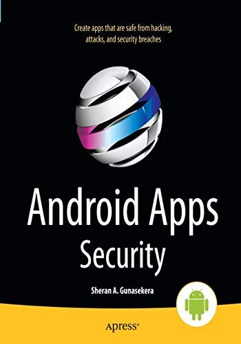 Android Apps Security by Gunasekera, Sheran ( AUTHOR ) Oct-01-2012 Paperback