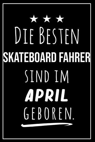 Die besten Skateboard Fahrer sind im April geboren: Notizbuch A5 I Dotted I 160 Seiten I Tolles Geschenk für Kollegen, Familie & Freunde