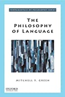 The Philosophy of Language (Fundamentals of Philosophy)
