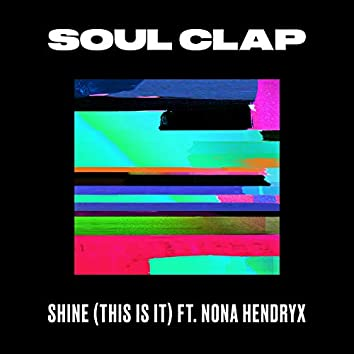 Shine (This Is It) (feat. Nona Hendryx)