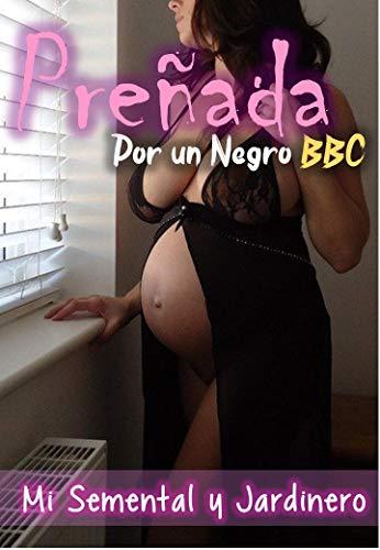 Preñada por un Negro - Mi Semental y Jardinero: Un esposo le dara el regalo soñado a su mujer, follar con el jardinero negro que ella tanto mira a diario desde su ventana, ella quedara embarazada