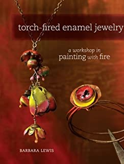 Torch-Fired Enamel Jewelry: A Workshop in Painting with Fire by Barbara Lewis (30-Sep-2011) Paperback