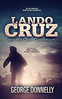 Lando Cruz and the Coup Conspiracy by [George Donnelly]