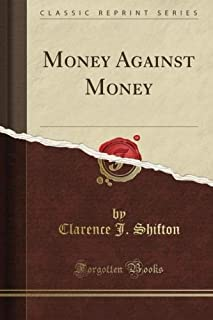 Money Against Money (Classic Reprint)