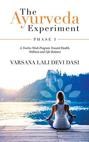 The Ayurveda Experiment: Phase I