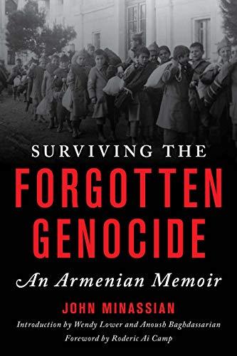 Surviving the Forgotten Genocide: An Armenian Memoir