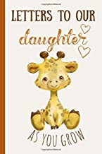 Letters to our daughter as you grow: Blank Journal, A thoughtful Gift for New Mothers,Parents. Write Memories now ,Read them later & Treasure this ... capsule keepsake forever,Cute Baby giraffe