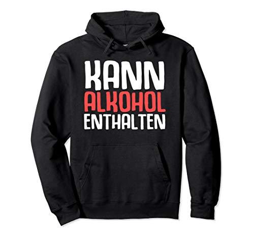 Kann Alkohol Enthalten - Lustiges Saufen Betrunken Geschenk Pullover Hoodie