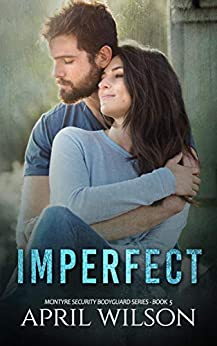 Imperfect: (McIntyre Security Bodyguard Series - Book 5) by [April Wilson]