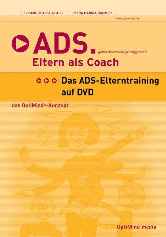 ADS. Eltern als Coach - Das ADS-Elterntraining