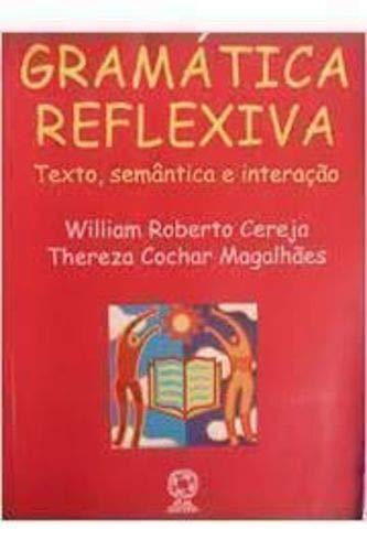 Gramática Reflexiva: Texto, Semântica E Interação - 2 Grau