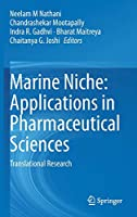 Marine Niche: Applications in Pharmaceutical Sciences: Translational Research