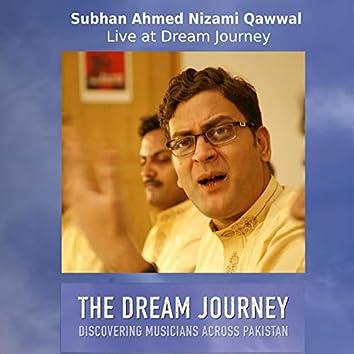 Subhan Ahmed Nizami Qawwal Live at Dream Journey