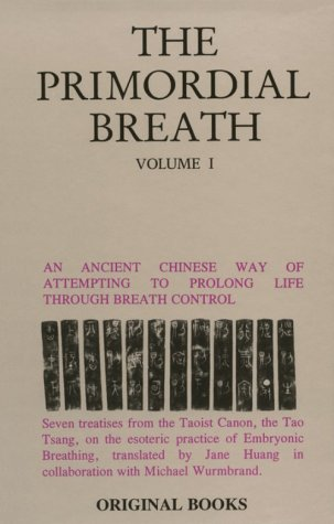 Primordial Breath: An Ancient Chinese Way of Prolonging Life Through Breath Control
