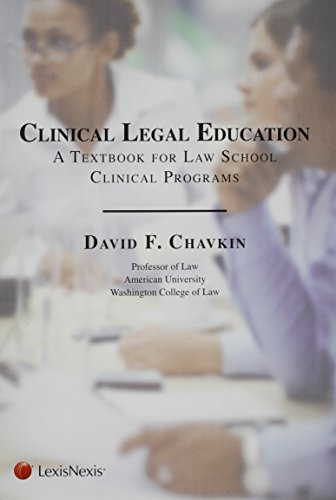 Compare Textbook Prices for Clinical Legal Education: A Textbook for Law School Clinical Programs  ISBN 9781422407257 by David A. Chavkin