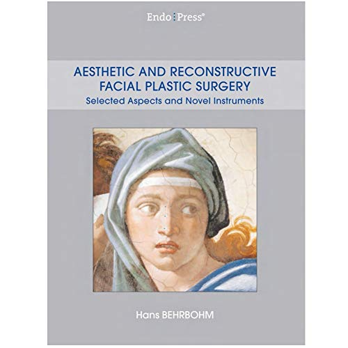 Aesthetic and Reconstructive Facial Plastic Surgery (English Edition)