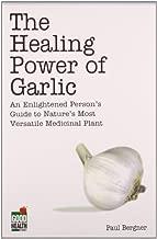 The Healing Power of Garlic by Paul Bergner (2001-08-02)