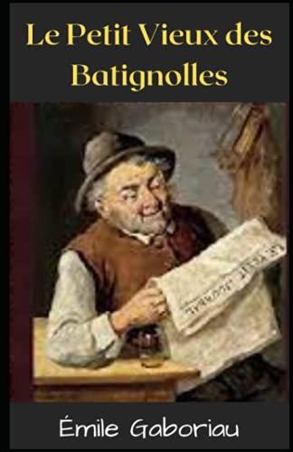 Le Petit Vieux des Batignolles (Annoté)