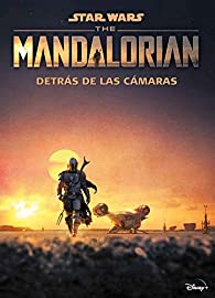 Star Wars. The Mandalorian. Detrás de las cámaras par  Star Wars