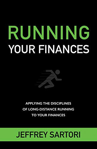 Running Your Finances: Applying the disciplines of long-distance running to your finances (English Edition)