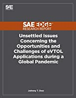 Unsettled Issues Concerning the Opportunities and Challenges of eVTOL Applications during a Global Pandemic
