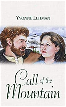 Call of the Mountain (Finding Love in the Blue Ridge Mountains Book 3) by [Yvonne Lehman]
