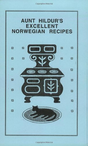 Compare Textbook Prices for Aunt Hildur's Excellent Norwegian Recipes  ISBN 9780967545424 by Thorud, Richard A.
