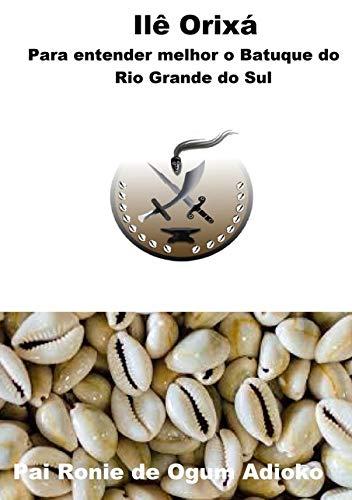 - Para Entender Melhor o Batuque do Rio Grande do Sul